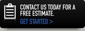 CONTACT US TODAY FOR A FREE ESTIMATE. GET STARTED >